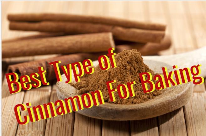 best type of cinnamon for baking