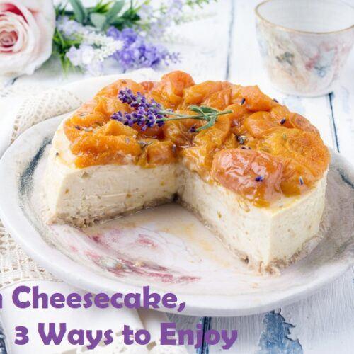 peach cheesecake, 3 ways to enjoy