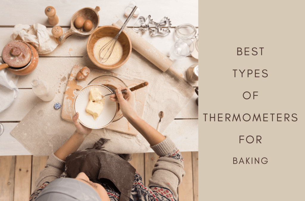 Best Types of Thermometers for Baking